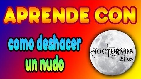 APRENDE CON NV!! - Como deshacer un nudo #ideasconpremio