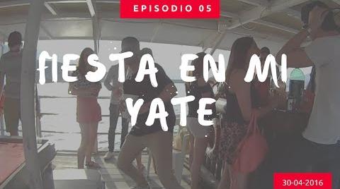 FIESTA EN MI YATE - EPISODIO 05
