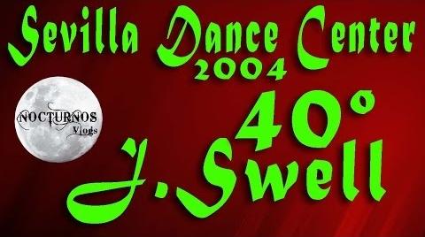 J Swell - 40º | Gala Sevilla Dance Center | 2004