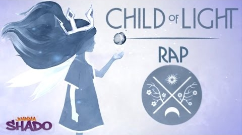 CHILD OF LIGHT RAP | SHADO