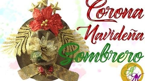 ♥ Corona Navideña – Corona hecha con un Sombrero - DIY