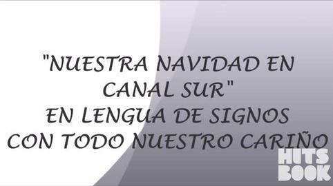 """Villancico """"Nuestra navidad en canal sur"""" en lengua de signos"""