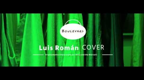 Boulevard - Jenny and the Mexicats (Cover By Luis Román)