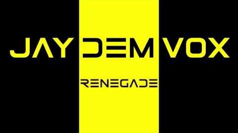 Jay Dem Vox - Renegade