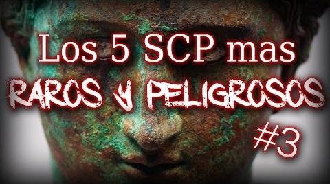 TOP 5 SCP Mas Raros y Peligrosos #3