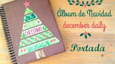 Scrapbook: Álbum DIY de Navidad o December daily (Parte 1- Portada) #TutorialesNavideños
