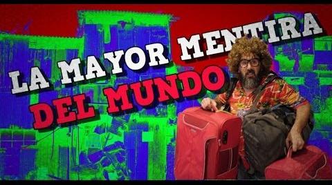 LA MAYOR MENTIRA DEL MUNDO