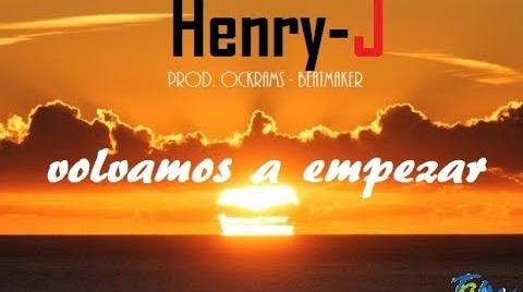 Henry-J | Volvamos a Empezar