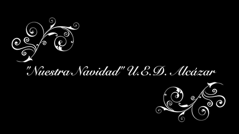 """""""Nuestra Navidad U.E.D Alcázar"""""""