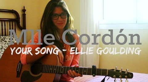 Your Song - Ellie Goulding (Cover by MlleCordón)