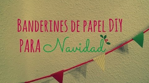 Manualidades: Banderines DIY de papel para decorar en Navidad #TutorialesNavideños