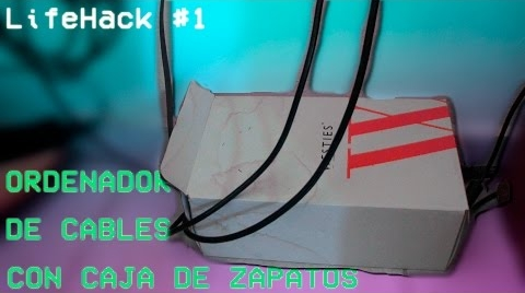 ORDENADOR DE CABLES CON CAJA DE ZAPATOS - LifeHack #IdeasConPremio
