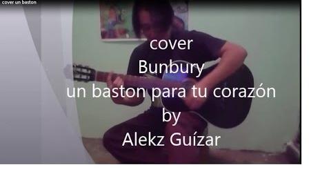 cover by Alekz Guízar un baston para tu corazón